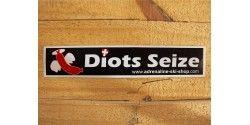 DIOTS SEIZE