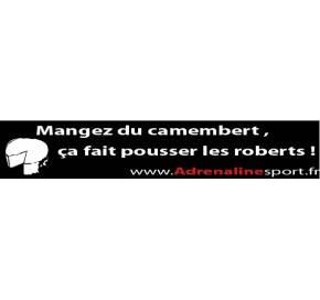 MANGEZ DU CAMEMBERT, CA FAIT POUSSER LES ROBERTS