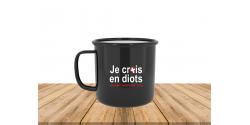 """Mug émaillé """"Je crois en diots"""""""